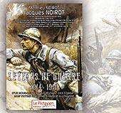 pub LETTRES DE GUERRE 1914-1918 JACQUES NOIROT-MATTHIEU NOIROT