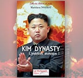pub KIM DYNASTY, L'AMBITION ATOMIQUE